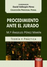 Capa do livro: Procedimiento Ante el Jurado - Teoría y Práctica - Colección Procesal Penal - Coordinador: David Vallespín Pérez, María Ángeles Pérez Marín