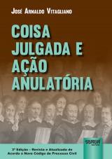 Capa do livro: Coisa Julgada e Ação Anulatória, José Arnaldo Vitagliano