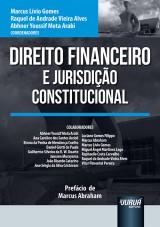 Capa do livro: Direito Financeiro e Jurisdição Constitucional, Coordenadores: Marcus Lívio Gomes, Raquel de Andrade Vieira Alves e Abhner Youssif Mota Arabi