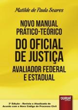 Capa do livro: Novo Manual Prático-Teórico do Oficial de Justiça Avaliador Federal e Estadual, Matilde de Paula Soares
