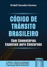 Capa do livro: C�digo de Tr�nsito Brasileiro - Com Coment�rios Especiais para Concursos, 4� Edi��o - Revista Atualizada at� a Lei 13.258 de 08.03.2016 e a Resolu��o 589 de 23.03.2016, Ordeli Savedra Gomes