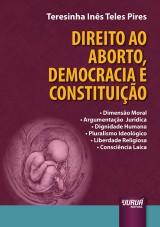 Capa do livro: Direito ao Aborto, Democracia e Constituição, Teresinha Inês Teles Pires