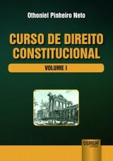 Capa do livro: Curso de Direito Constitucional - Volume I, Othoniel Pinheiro Neto