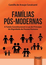 Capa do livro: Famílias Pós-Modernas, Camilla de Araujo Cavalcanti