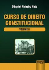 Capa do livro: Curso de Direito Constitucional - Volume II, Othoniel Pinheiro Neto