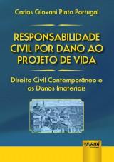 Capa do livro: Responsabilidade Civil por Dano ao Projeto de Vida, Carlos Giovani Pinto Portugal