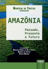Capa do livro: Amazônia - Passado, Presente e Futuro, Coordenador: Marcílio de Freitas