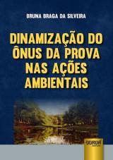 Capa do livro: Dinamização do Ônus da Prova nas Ações Ambientais, Bruna Braga da Silveira