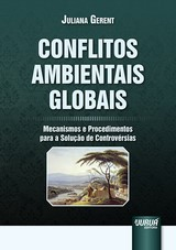 Capa do livro: Conflitos Ambientais Globais, Juliana Gerent