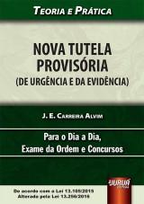 Capa do livro: Nova Tutela Provisória (de Urgência e da Evidência) - De Acordo com a Lei 13.105/2015, Alterada pela Lei 13.256/2016, J. E. Carreira Alvim