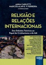 Capa do livro: Religião e Relações Internacionais - Dos Debates Teóricos ao Papel do Cristianismo e do Islã, Coordenadores: Anna Carletti e Marcos Alan S. V. Ferreira