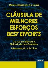 Capa do livro: Cláusula de Melhores Esforços - Best Efforts, Márcio Henriques da Costa