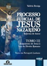 Capa do livro: Processo Judicial de Jesus Nazareno - Reforma de Autos, Valério Bexiga