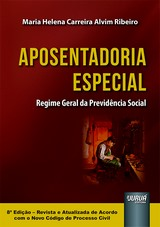 Capa do livro: Aposentadoria Especial, Maria Helena Carreira Alvim Ribeiro