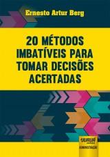 Capa do livro: 20 Métodos Imbatíveis para Tomar Decisões Acertadas, Ernesto Artur Berg