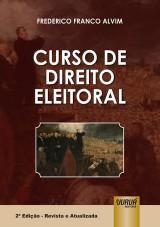 Capa do livro: Curso de Direito Eleitoral, Frederico Franco Alvim