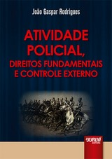 Capa do livro: Atividade Policial, Direitos Fundamentais e Controle Externo, João Gaspar Rodrigues