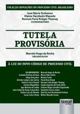 Capa do livro: Tutela Provisória - À Luz do Novo Código de Processo Civil, Organizador: Marcelo Hugo da Rocha