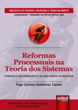 Capa do livro: Reformas Processuais na Teoria dos Sistemas - Certeza do Direito e as Decisões Judiciais, Tiago Cardoso Vaitekunas Zapater