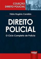 Capa do livro: Direito Policial, Fábio Rogério Candido