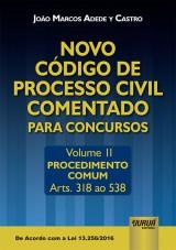 Capa do livro: Novo Código de Processo Civil Comentado para Concursos - Volume II - Procedimento Comum - Arts. 318 ao 538, João Marcos Adede y Castro
