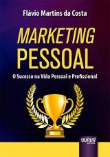 Capa do livro: Marketing Pessoal - O Sucesso na Vida Pessoal e Profissional, Flávio Martins da Costa