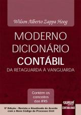 Capa do livro: Moderno Dicion�rio Cont�bil da Retaguarda � Vanguarda - Cont�m os Conceitos das IFRS, 9� Edi��o - Revista e Atualizada de Acordo com o Novo CPC, Organizador: Wilson Alberto Zappa Hoog