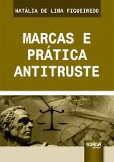 Capa do livro: Marcas e Prática Antitruste, Natália de Lima Figueiredo
