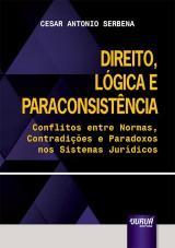Capa do livro: Direito, Lógica e Paraconsistência - Conflitos entre Normas, Contradições e Paradoxos nos Sistemas Jurídicos, Cesar Antonio Serbena