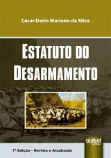 Capa do livro: Estatuto do Desarmamento, 7� Edi��o - Revista e Atualizada, C�sar Dario Mariano da Silva