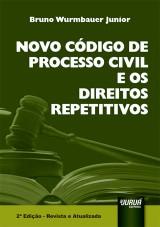 Capa do livro: Novo C�digo de Processo Civil e os Direitos Repetitivos, 2� Edi��o - Revista e Atualizada, Bruno Wurmbauer Junior