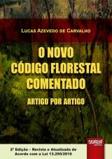 Capa do livro: Novo Código Florestal Comentado Artigo por Artigo, O, Lucas Azevedo de Carvalho
