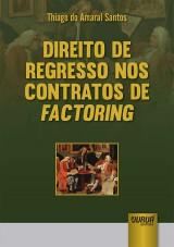 Capa do livro: Direito de Regresso nos Contratos de Factoring, Thiago do Amaral Santos