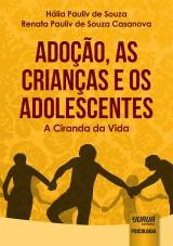 Capa do livro: Adoção, as Crianças e os Adolescentes, Hália Pauliv de Souza e Renata Pauliv de Souza Casanova