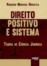 Capa do livro: Direito Positivo e Sistema, Rogério Moreira Orrutea