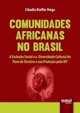 Capa do livro: Comunidades Africanas no Brasil - A Exclusão Social e a Diversidade Cultural do Povo de Terreiro e sua Proteção pela OIT, Cláudio Kieffer Veiga