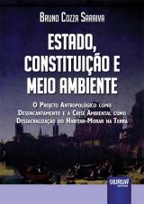 Capa do livro: Estado, Constituição e Meio Ambiente - O Projeto Antropológico como Desencantamento e a Crise Ambiental como Dessacralização do Habitar-Morar na Terra, Bruno Cozza Saraiva