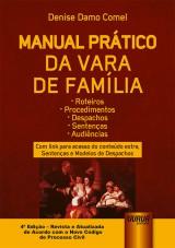 Capa do livro: Manual Prático da Vara de Família - Roteiros, Procedimentos, Despachos, Sentenças e Audiências, Denise Damo Comel