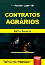 Capa do livro: Contratos Agrários - Uma Visão Neoagrarista - 2ª Edição - Revista e Atualizada de Acordo com o Novo CPC, José Fernando Lutz Coelho