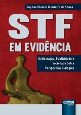 Capa do livro: STF em Evidência - Deliberação, Publicidade e Sociedade Sob a Perspectiva Dialógica, Raphael Ramos Monteiro de Souza