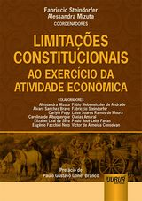 Capa do livro: Limitações Constitucionais ao Exercício da Atividade Econômica, Coordenadores: Fabriccio Steindorfer e Alessandra Mizuta