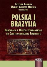Capa do livro: Polska I Brazylia - Democracia e Direitos Fundamentais no Constitucionalismo Emergente, Organizadores: Krystian Complak e Marcos Augusto Maliska