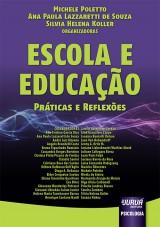 Capa do livro: Escola e Educação - Práticas e Reflexões, Organizadoras: Michele Poletto, Ana Paula Lazzaretti de Souza e Silvia Helena Koller
