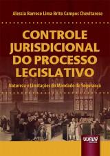 Capa do livro: Controle Jurisdicional do Processo Legislativo - Natureza e Limitações do Mandado de Segurança, Alessia Barroso Lima Brito Campos Chevitarese