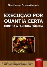 Capa do livro: Execução Por Quantia Certa Contra a Fazenda Pública, Diego Martinez Fervenza Cantoario