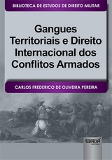 Capa do livro: Gangues Territoriais e Direito Internacional dos Conflitos Armados, Carlos Frederico de Oliveira Pereira