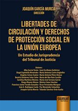 Capa do livro: Libertades de Circulación y Derechos de Protección Social en la Unión Europea, Dirección: Joaquín García Murcia