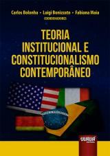 Capa do livro: Teoria Institucional e Constitucionalismo Contemporâneo, Coordenadores: Carlos Bolonha, Luigi Bonizzato e Fabiana Maia