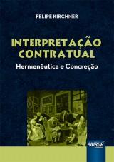 Capa do livro: Interpretação Contratual - Hermenêutica e Concreção, Felipe Kirchner