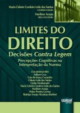 Capa do livro: Limites do Direito - Decisões Contra Legem, Coordenadora: Maria Celeste Cordeiro Leite dos Santos - Organizadora: Marilene Araujo